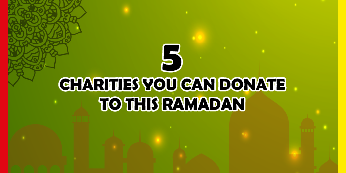5 Charities You Can Donate to This Ramadan